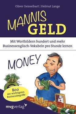 Mannis Geld von Geisselhart,  Oliver, Lange,  Helmut