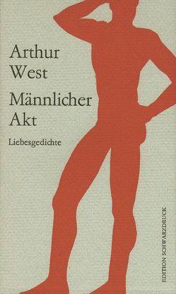Männlicher Akt von Berger,  Marc, Berger,  Roland, Schneider,  Undine, West,  Arthur