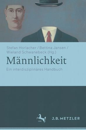 Männlichkeit von Horlacher,  Stefan, Jansen,  Bettina, Schwanebeck,  Wieland