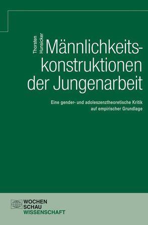 Männlichkeitskonstruktionen der Jungenarbeit von Hunsicker,  Thorsten