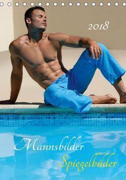 Mannsbilder Spiegelbilder (Tischkalender 2018 DIN A5 hoch) von malestockphoto,  k.A.