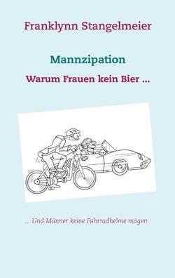 Mannzipation von Stangelmeier,  Franklynn