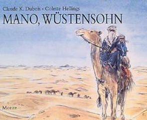 Mano, Wüstensohn von Dubois,  Claude K., Hellings,  Colette, Ziebura,  Eva