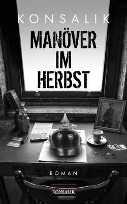 Manöver im Herbst von Konsalik,  Heinz G.