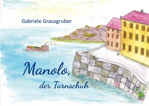 Manolo, der Turnschuh von Grausgruber,  Gabriele