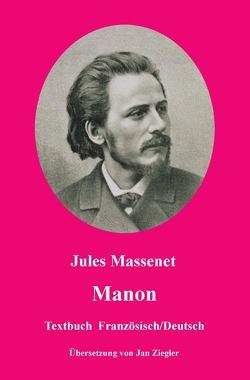 Manon: Französisch/Deutsch von Massenet,  Jules, Ziegler,  Jan