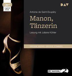 Manon, Tänzerin von Köhler,  Juliane, Lallemand,  Annette, Saint-Exupéry,  Antoine de