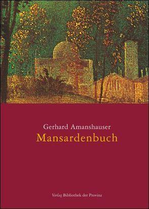 Mansardenbuch von Amanshauser,  Gerhard