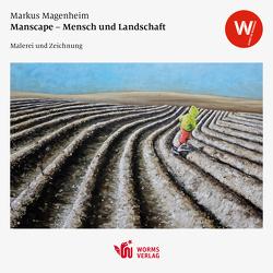 Manscape – Mensch und Landschaft von Magenheim,  Markus