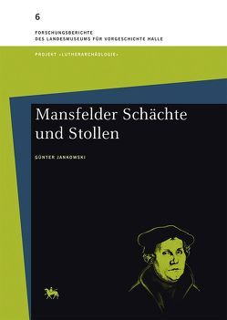 Mansfelder Schächte und Stollen von Fessner,  Michael, Jankowski,  Günter, Meller,  Harald