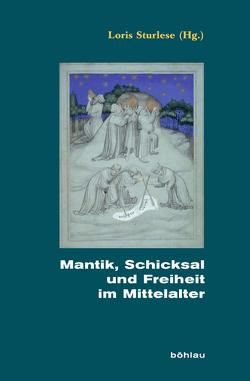Mantik, Schicksal und Freiheit im Mittelalter von Bauer,  Katrin, Chardonnens,  L. S., Ricklin,  Thomas, Sturlese,  Loris