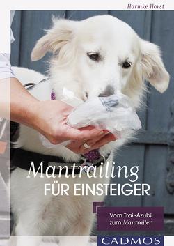 Mantrailing für Einsteiger von Horst,  Harmke