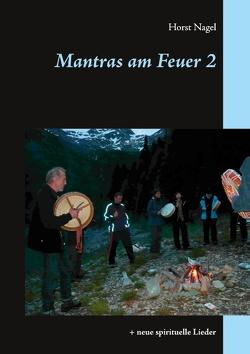 Mantras am Feuer 2 von Nagel,  Horst