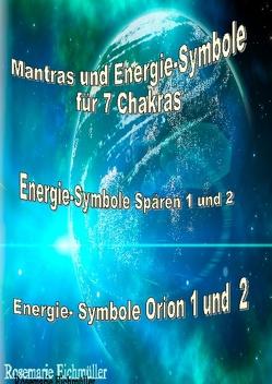 Mantras und Energie-Symbole für 7 Chakren von Eichmüller,  Rosemarie