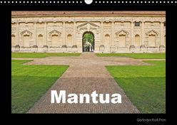 Mantua (Wandkalender 2018 DIN A3 quer) von und Rolf Prim,  Gerlinde