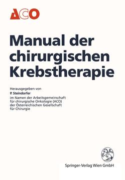 Manual der chirurgischen Krebstherapie von Steindorfer,  Peter
