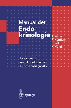 Manual der Endokrinologie von Fink,  H., Fröhlich,  Jürgen, Hörmann,  Rudolf, Mann,  Klaus, Reinhardt,  W., Saller,  Bernhard, Sauer,  J., Schulte,  C., Vogel,  E.