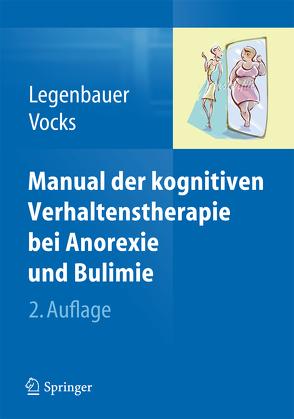 Manual der kognitiven Verhaltenstherapie bei Anorexie und Bulimie von Legenbauer,  Tanja, Vocks,  Silja