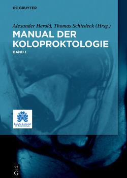 Manual der Koloproktologie / Manual der Koloproktologie, 1 von Herold,  Alexander, Schiedeck,  Thomas