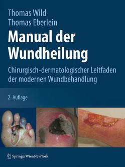 Manual der Wundheilung von Augustin,  Matthias, Debus,  E. Sebastian, Wild,  Thomas
