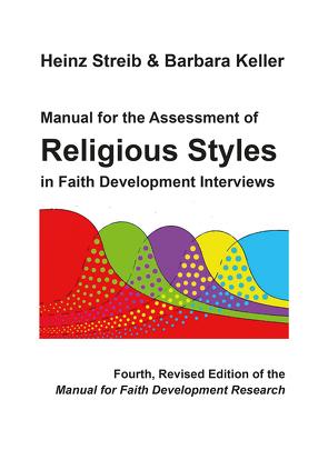 Manual for the Assessment of Religious Styles in Faith Development Interviews von Keller,  Barbara, Streib,  Heinz