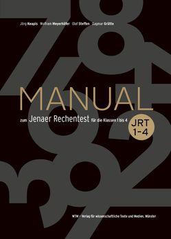 Manual zum Jenaer Rechentest für die Klassen 1 bis 4 von Grütte,  Dagmar, Kwapis,  Jörg, Meyerhöfer,  Wolfram, Steffen,  Olaf