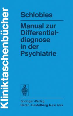 Manual zur Differentialdiagnose in der Psychiatrie von Schlobies,  M.
