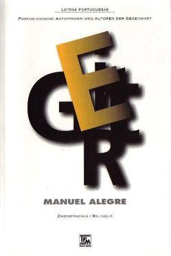Manuel Alegre: Gedichte und Prosa von Alegre,  Manuel, Brandt,  Sarita, Letria,  José J, Porto,  Paulo C