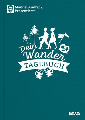 Manuel Andrack präsentiert: Dein Wandertagebuch von Andrack,  Manuel