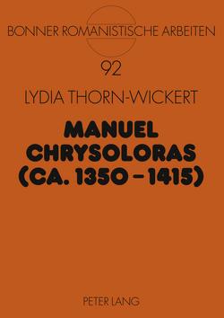Manuel Chrysoloras (ca. 1350-1415) von Thorn-Wickert,  Lydia