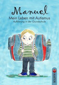 Manuel – Mein Leben mit Autismus von Langer,  Hanna, Neumann,  Elisabeth