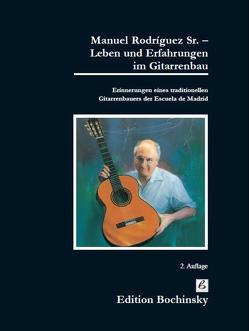 Manuel Rodriguez Sr. – Leben und Erfahrungen im Gitarrenbau von Rodriguez Sr.,  Manuel