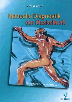 Manuelle Diagnostik der Muskelkraft von Gräfe,  Katrin