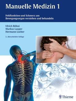 Manuelle Medizin 1 von Böhni,  Ulrich W., Lauper,  Markus, Locher,  Hermann-Alexander