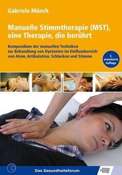 Manuelle Stimmtherapie (MST), eine Therapie, die berührt von Münch,  Gabriele