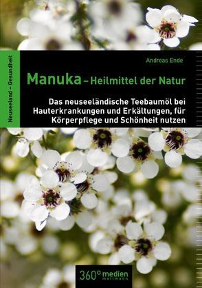 Manuka-Heilmittel der Natur von Ende,  Andreas