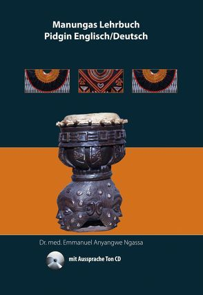 Manungas Lehrbuch Pidgin Englisch/Deutsch von Ngassa,  Emmanuel Anyangwe
