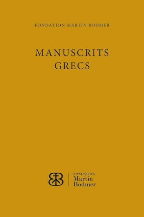 Manuscrits grecs de la Fondation Martin Bodmer von Andrist,  Patrick