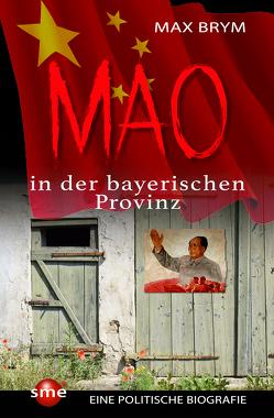 Mao in der bayerischen Provinz von Brym,  Max