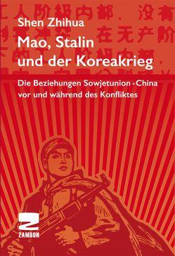 Mao, Stalin und der Koreakrieg von Zhihua,  Shen