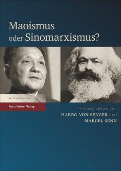 Maoismus oder Sinomarxismus? von Senger,  Harro von, Senn,  Marcel