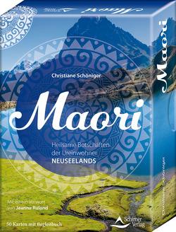 Maori – Heilsame Botschaften der Ureinwohner Neuseelands von Schöniger,  Christiane