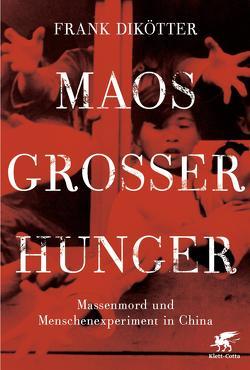 Maos Großer Hunger von Dikötter,  Frank, Gebauer,  Stephan