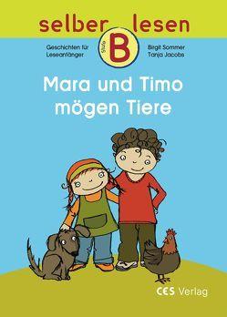 Mara und Timo mögen Tiere von Jacobs,  Tanja, Sommer,  Birgit