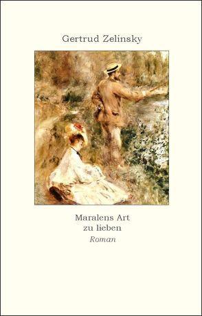 Maralenas Art zu lieben von Zelinsky,  Gertrud
