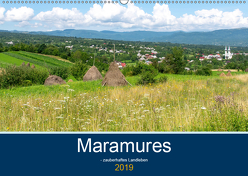 Maramures – zauberhaftes Landleben (Wandkalender 2019 DIN A2 quer) von Kislat,  Gabriele