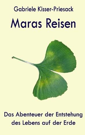 Maras Reisen von Kisser-Priesack,  Gabriele