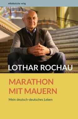 Marathon mit Mauern von Godazgar,  Ines, Godazgar,  Peter, Landesbeauftragte zur Aufarbeitung der SED-Diktatur in Sachsen-Anhalt, Rochau,  Lothar