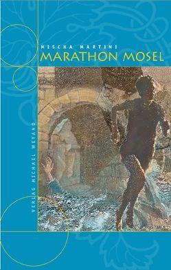 Marathon Mosel von Martini,  Mischa