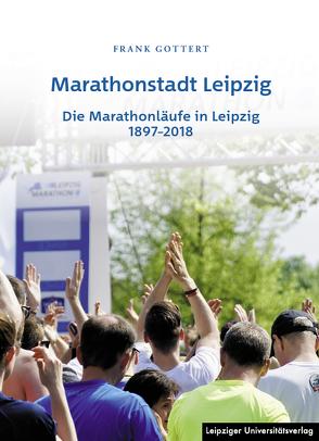 Marathonstadt Leipzig von Gottert,  Frank